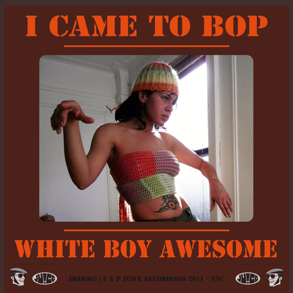 JRSR083_ICameToBop_WhiteBoyAwesome_600