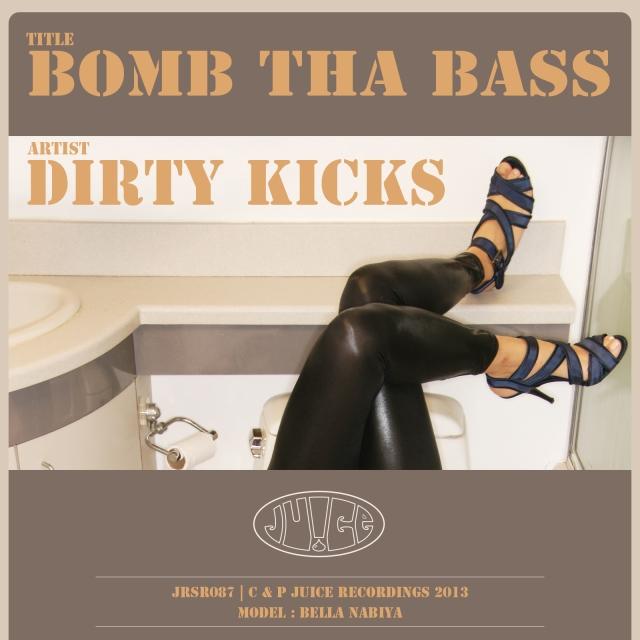 Bomb Tha Bass by Dirty Kicks on Juice Recordings
