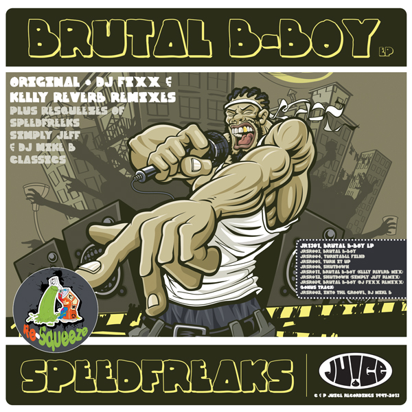 JR1301, Brutal B-Boy EP (Re-Squeeze) on Juice Recordings