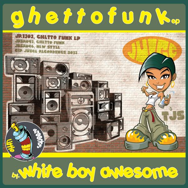 Ghetto Funk EP including Ghetto Funk & New Style by White Boy Awesome on Juice Recordings