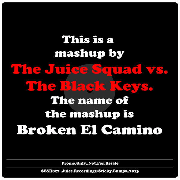 Broken El Camino by The Juice Squad vs. The Black Keys on Sticky Bumps