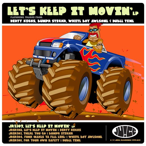 JR1307, Lets Keep It Movin EP, Dirty Kicks, BumpR StickR, White Boy Awesome, Duble Time