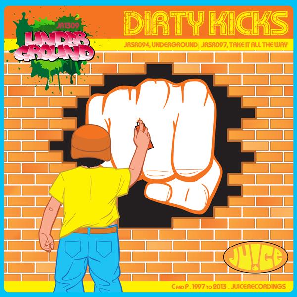 JR1309, Underground by Dirty Kicks on Juice Recordings