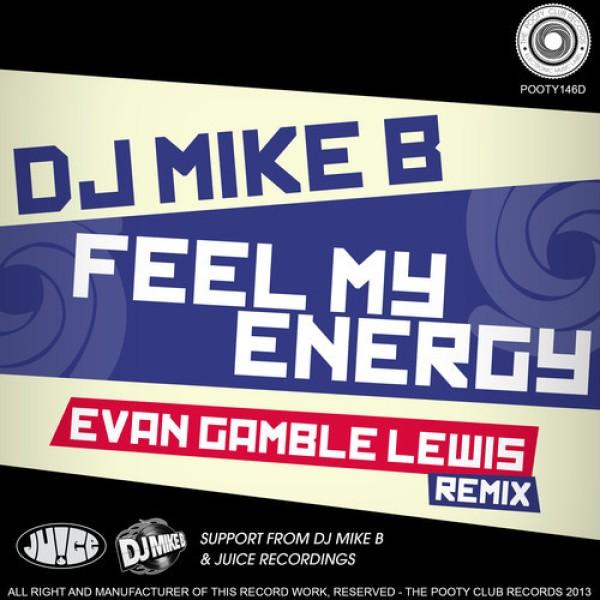 Pooty 146D, Pooty Club, Feel My Energy, Evan Gamble Lewis Remix, original by DJ Mike B