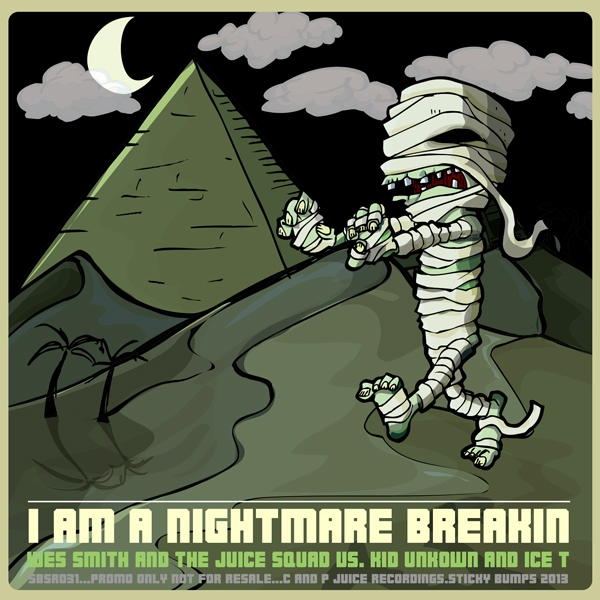 SBSR031, I Am A Nightmare Breakin by Wes Smith & The Juice Squad vs. Kid Unknown & Ice-T